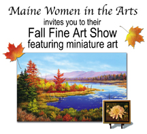 Maine Women in the Arts Fall Fine Art Show featuring minature art